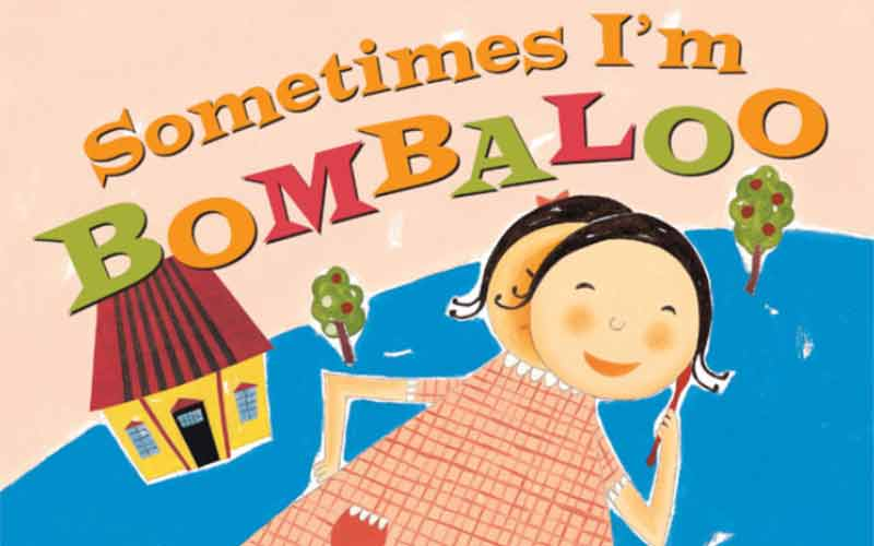 Front cover of the book Sometimes I'm Bombaloo